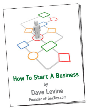 How to Start a Business by Sex Toy Dave