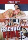 Friendly Fire 06