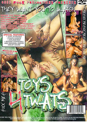 They Want You To Watch Toys 4 Twats