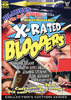 X Rated Bloopers