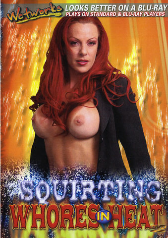 Squirtnig Whores In Heat 01