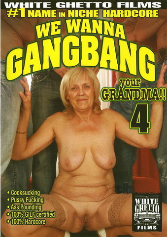 We Wanna Gang Bang Your Grandma 04