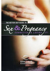 Better Sex Guide Sex And Pregnancy