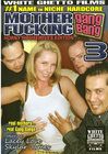 Mother Fucking Gangbang 03