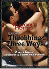 Playgirls Hottest Throbbing Threeway