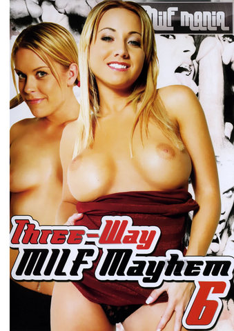 Three Way Milf Mayhem 06