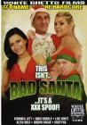 This Isnt Bad Santa Its A Xxx Spoof