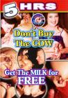 5hr Dont Buy The Cow Get The Milk Sex Toy Product