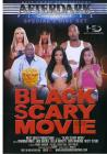 Black Scary Movie {dd}