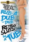 Rub A Dub Dub Retro Sluts In A Tub Sex Toy Product