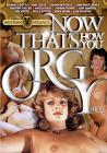 Now Thats How You Orgy Vol 01 Sex Toy Product