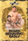 Bears Behaving Badly