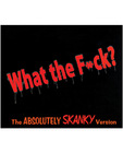 What the f ck? the absolutely skanky version game