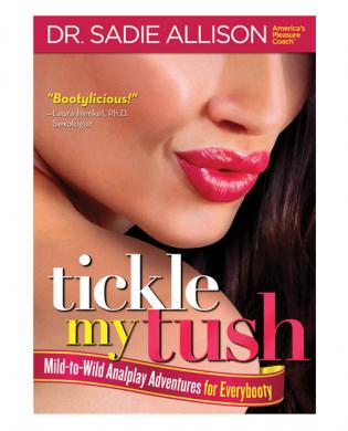 Tickle my tush - mild to wild analplay adventures for everybody Sex Toy Product