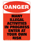 Danger! many illegal activities in progress sign