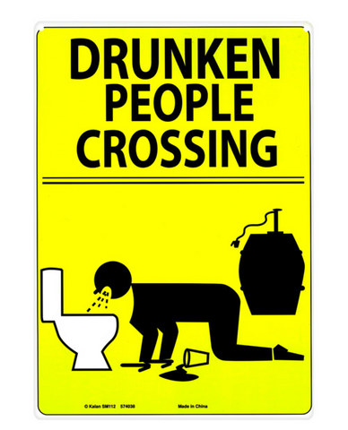 Drunken people crossing tin sign
