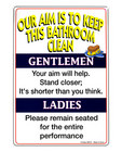 Tin sign,our aim is to keep this bathroom clean