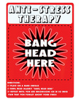 Tin sign, anti stress therapy bang head here