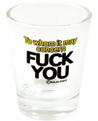 To whom it may concern shot glass