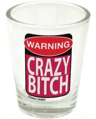 Warning crazy bitch clear shot glass