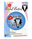 Kiss me im the groom button