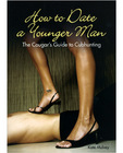 How to date a younger man - the cougar&#039;s guide to cubhunting