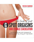 Secrets of great g spot orgasms and female ejaculation
