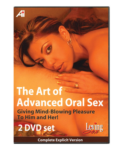 The art of advanced oral sex for him and her - 2 dvd set