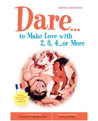 Dare...to make love w/2, 3, 4...or more