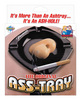The original ass-tray