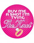 Buy Me A Shot I'm Tying The Knot 3 inches Button Sex Toy Product