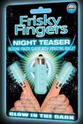 Frisky Fingers Night Teaser