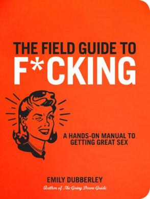Field Guide To Fucking