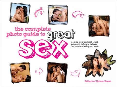 Complete Photo Guide To Great Sex