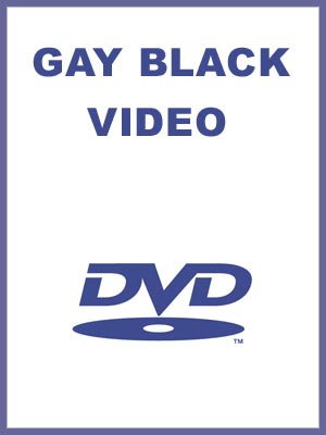 Gay Black Sex Video - DVD