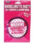 Flasing Badge Self Adhesive Warning Bachelorette Bar Crawl In Progress Sex Toy Product