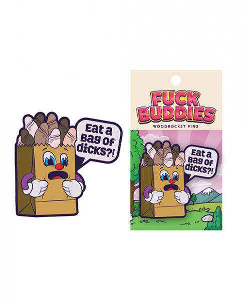 Wood Rocket Fuck Buddies Eat A Bag Of Dicks Pin - Multi Color